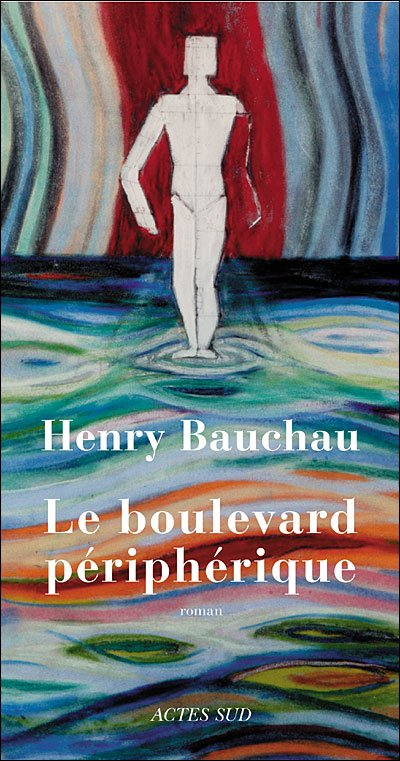 Le boulevard périphérique d'Henry Bauchau