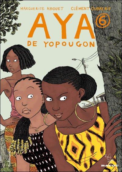 Aya de Yopoungo - Tome 6 de Marguerite Abouet et Clément Oubrerie