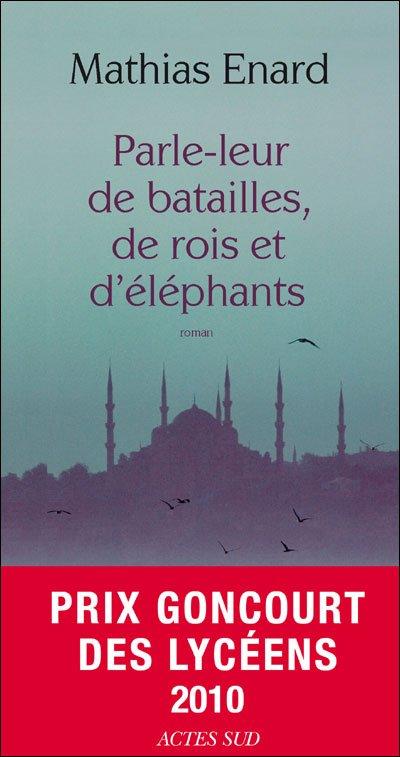 Parle-leur de batailles, de rois et d'éléphants de Mathias Enard