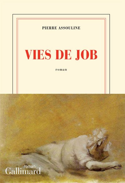 Vies de Job de Pierre Assouline