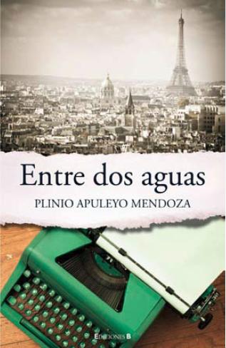 Entre dos aguas de Plinio Apuleyo Mendoza