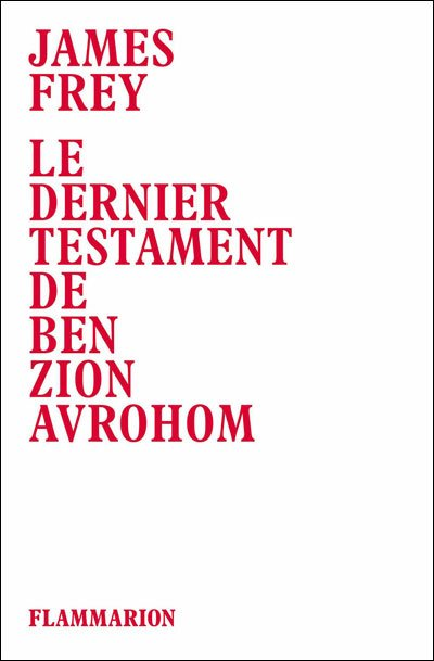 Le dernier testament de Ben Zion Avrohom de James Frey