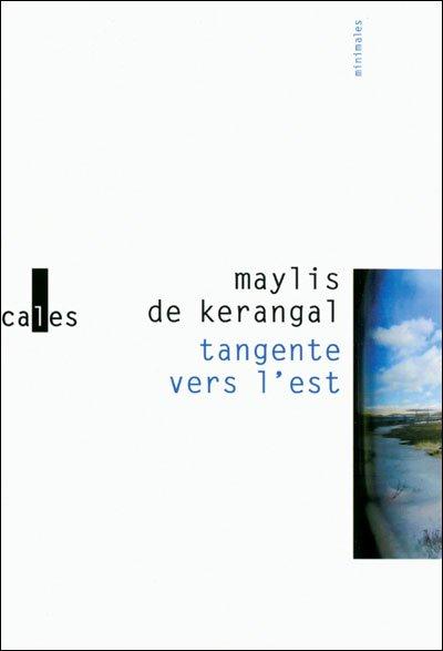 Tangente vers l'est de Maylis de Kerangal