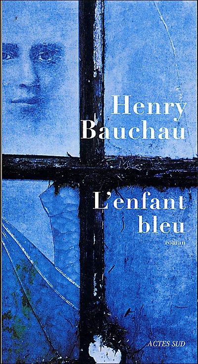 L'enfant bleu  d'Henry Bauchau