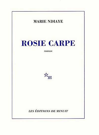 Rosie Carpe de Marie NDiaye
