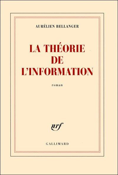 La théorie de l'information d'Aurélien Bellanger