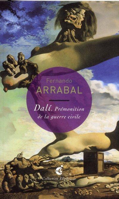 Dalí, Prémonition de la guerre civile de Fernando Arrabal