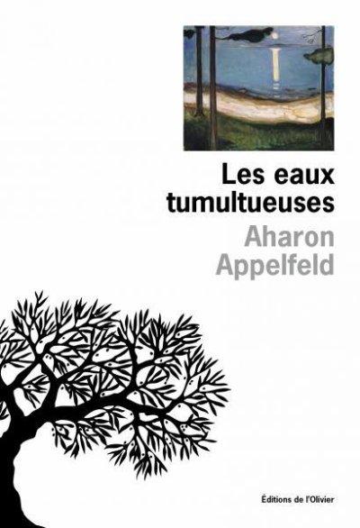 Les eaux tumultueuses d'Aharon Appelfeld