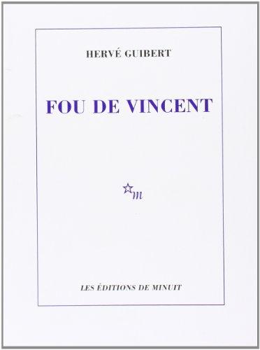 Fou de Vincent d'Hervé Guibert