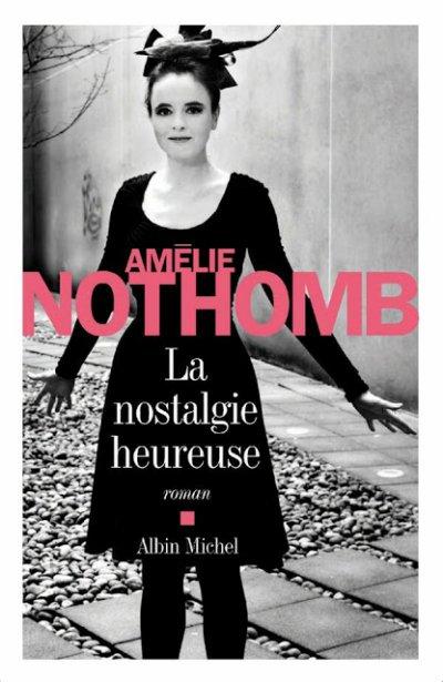 La nostalgie heureuse d'Amélie Nothomb