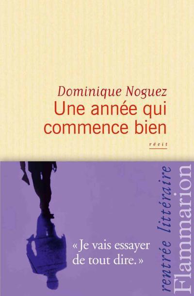 Une année qui commence bien de Dominique Noguez