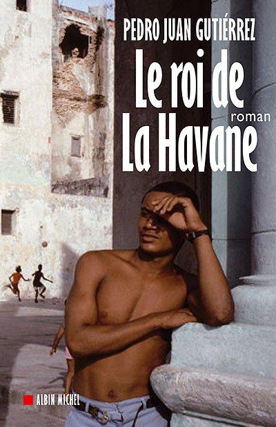 Le roi de La Havane de Pedro Juan Gutiérrez