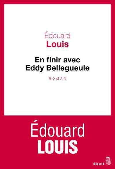 En finir avec Eddy Bellegueule d'Edouard Louis