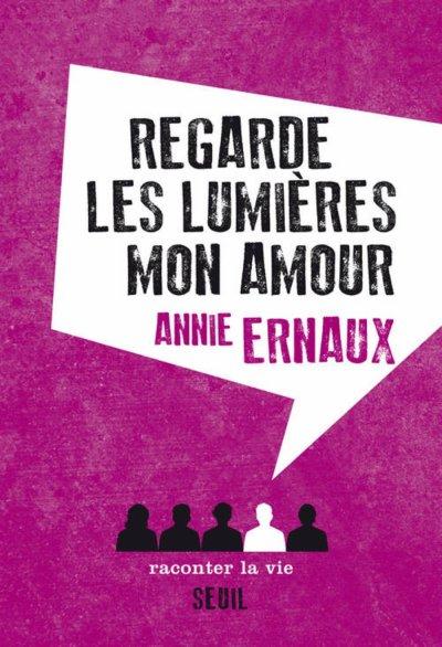 Regarde les lumières mon amour d'Annie Ernaux