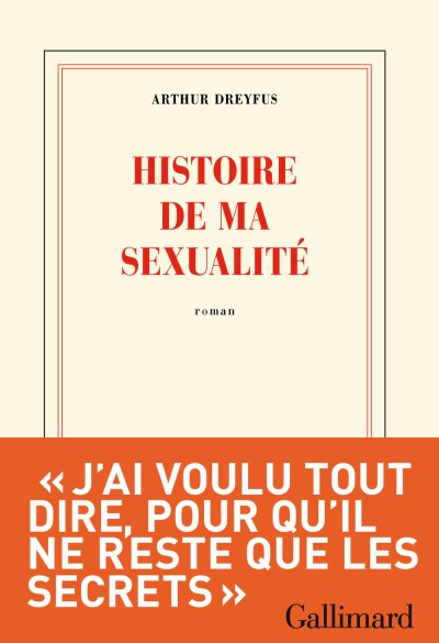 Histoire de ma sexualité d'Arthur Dreyfus