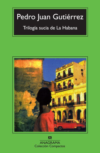 Trilogía sucia de La Habana de Pedro Juan Gutiérrez