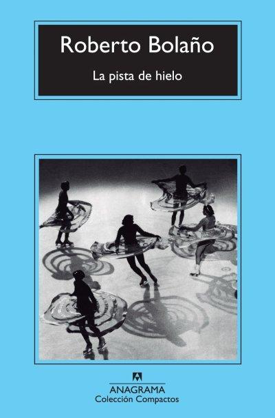 La pista de hielo de Roberto Bolaño