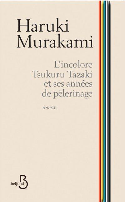 L'incolore Tsukuru Tazaki et ses années de pèlerinage de Haruki Murakami