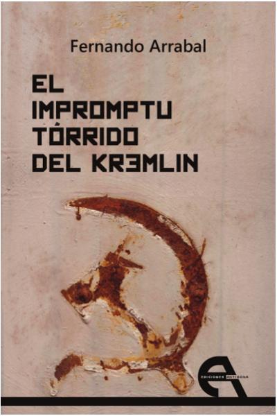 El impromptu tórrido del Kremlin de Fernando Arrabal