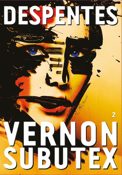 Vernon Subutex 2 de Virginie Despentes