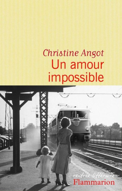 Un amour impossible de Christine Angot