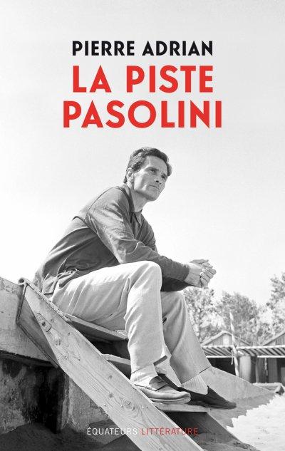 La piste Pasolini de Pierre Adrian