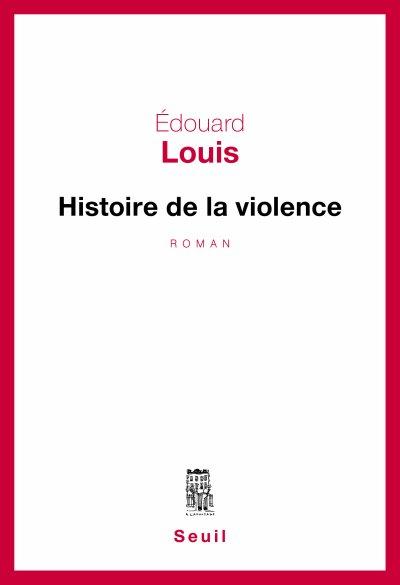 Histoire de la violence d'Édouard Louis
