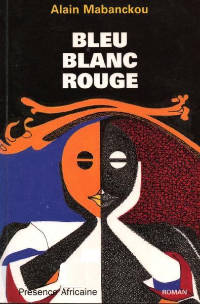 Bleu Blanc Rouge d'Alain Mabanckou