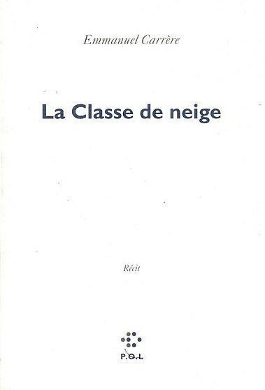 La classe de neige d'Emmanuel Carrère