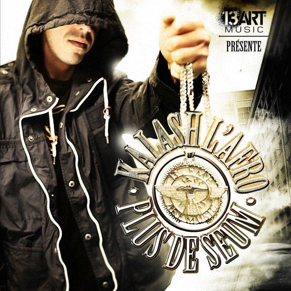 KALASH L'AFRO - Plus de Seum / KALASH L'AFRO feat.LE RAT LUCIANO, SHEIR &  SORYA - Hors de Controle (2012)