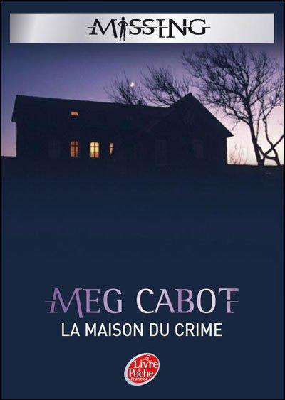 Livre : Série Missing, Tome 3 : La maison du Crime
