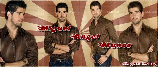 &&&&&&&&&&&&MIGUEL ANGEL MUNOZ&&&&&&&&&&&