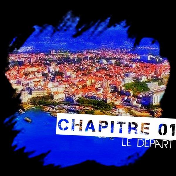 Chapitre o1 : Le Départ