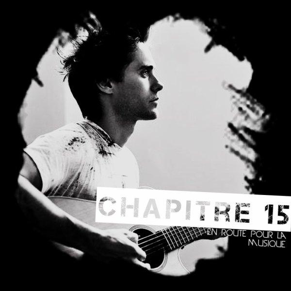 Chapitre 15 : En Route Pour La Musique ... .