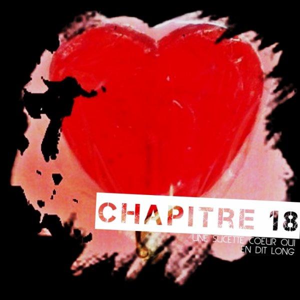 Chapitre 18 : Une Sucette C½ur Qui En Dit Long ... .