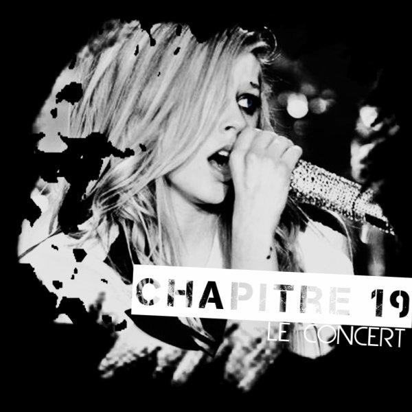 Chapitre 19 : Le Concert ... .