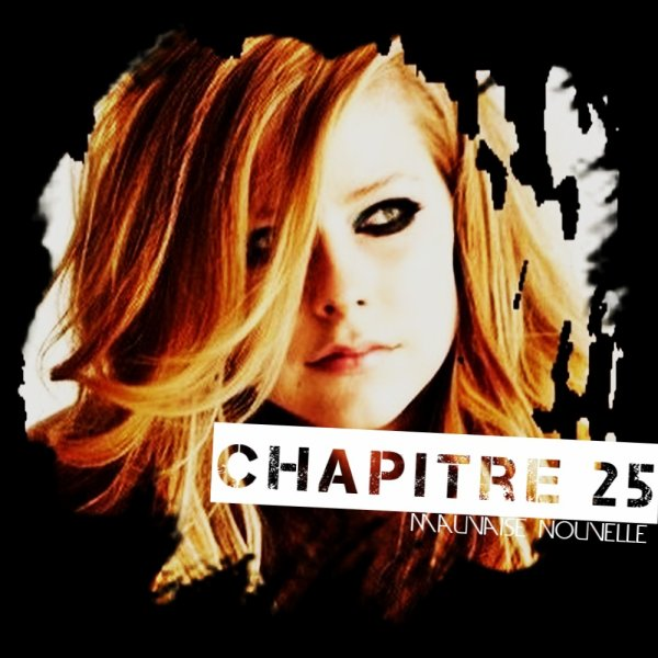 Chapitre 25 : Mauvaise Nouvelle ... .