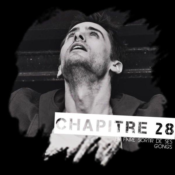 Chapitre 28 : La Faire Sortir De Ses Gongs... !