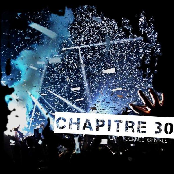 Chapitre 30 : Une tournée géniale... !