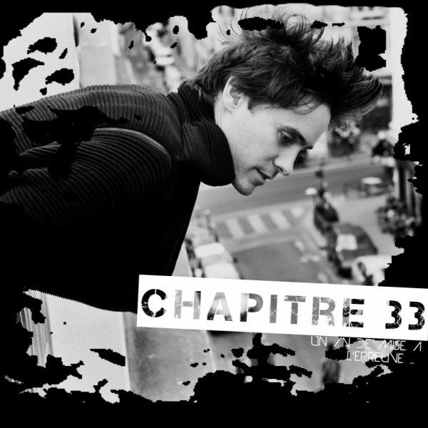 Chapitre 33 : Un An De Mise A l'Epreuve ... .