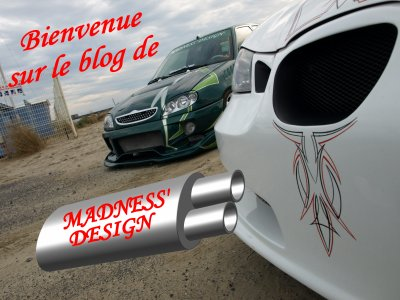 BIENVENUE SUR LE BLOG DE MADNESS' DESIGN !!!