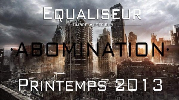 "Equaliser en preparation pour son 1er opus ""abomination"""