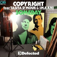Copyright feat. Tasita D'Mour & Imaani  /  Someday (2011)
