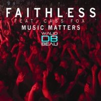 Faithless feat Cass Fox  / Music Matters  (2011)