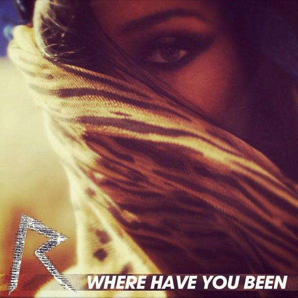 - - Découvrez la pochette de Where Have You Been, quatrième extrait du nouvel album de Rihanna - -
