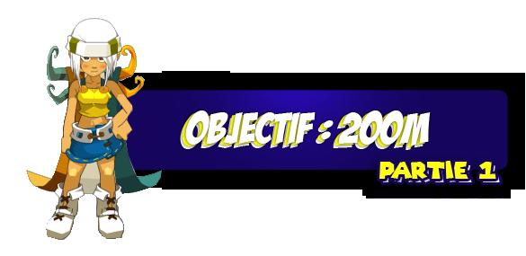 Objectif : 200M <[PARTIE 1]>