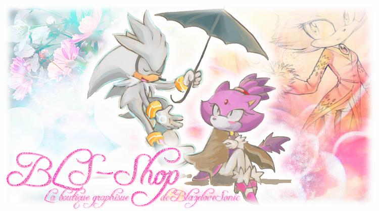 BLS-Shop: La boutique graphique de BlazeloveSonic