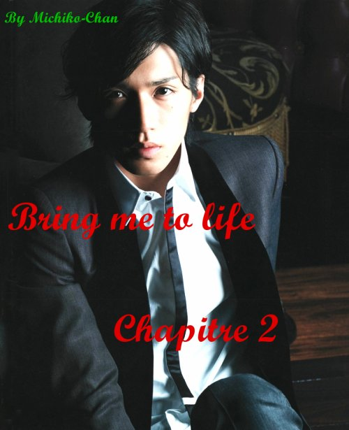 Bring me to life ~ Chapitre 2