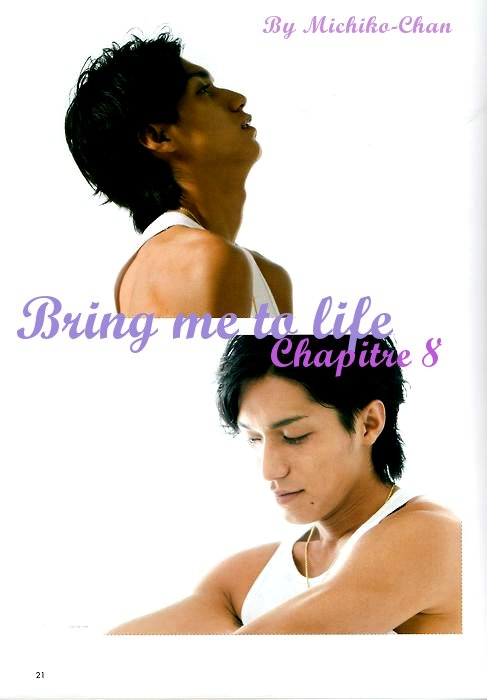 Bring me to life ~ Chapitre 8