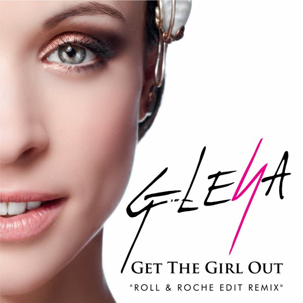 "GET THE GIRL OUT "" ROLL&ROCHE EDIT REMIX "" TEASER"